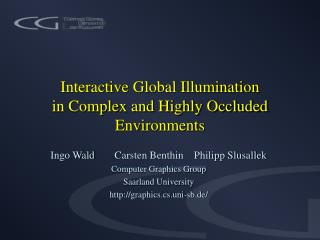 Interactive Global Illumination  in Complex and Highly Occluded Environments