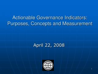 Actionable Governance Indicators: Purposes, Concepts and Measurement