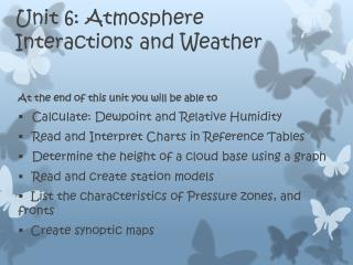 Unit 6: Atmosphere Interactions and Weather