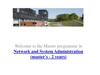Welcome  to  the  Master  programme  in  Network and System Administration (master's - 2 years)