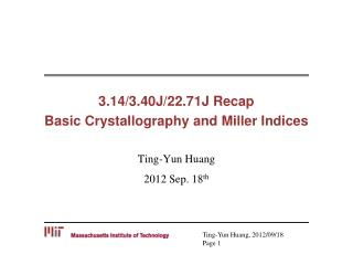 3.14/3.40J/22.71J Recap Basic Crystallography and Miller Indices