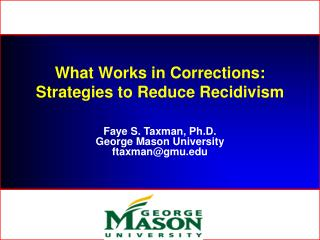 What Works in Corrections:   Strategies to Reduce Recidivism