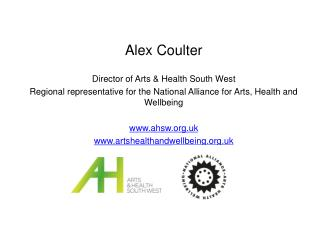 Alex Coulter Director of Arts & Health South West