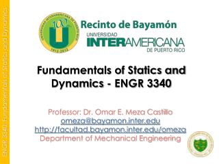 Fundamentals of Statics and Dynamics - ENGR 3340