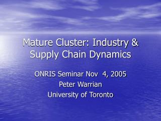 Mature Cluster: Industry & Supply Chain Dynamics