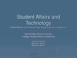 Student Affairs and Technology StudentAffairs Virtual Case Study National Competition