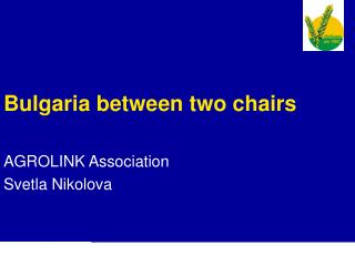 Bulgaria between two chairs