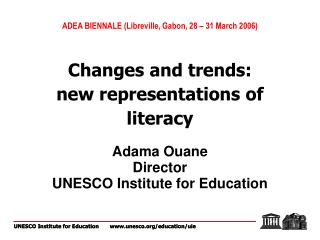 Adama Ouane Director UNESCO Institute for Education