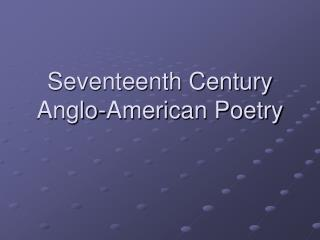 Seventeenth Century Anglo-American Poetry