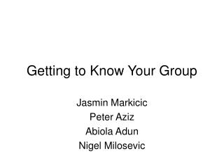 Getting to Know Your Group