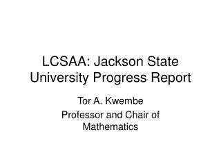 LCSAA: Jackson State University Progress Report