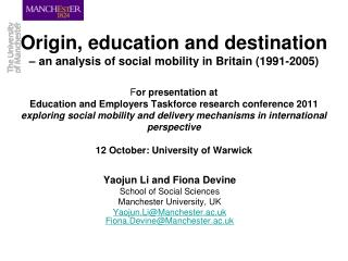 Yaojun Li and Fiona Devine School of Social Sciences Manchester University, UK