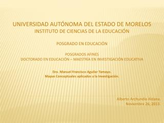 UNIVERSIDAD AUTÓNOMA DEL ESTADO DE MORELOS INSTITUTO DE CIENCIAS DE LA EDUCACIÓN