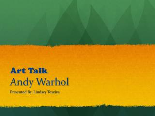 Art Talk Andy Warhol