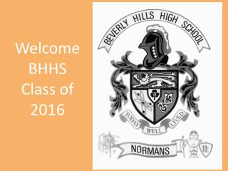 Welcome BHHS Class of 2016