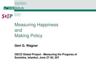 Measuring Happiness  and  Making Policy