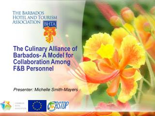 The Culinary Alliance of Barbados- A Model for Collaboration Among F&B Personnel
