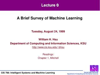 Tuesday, August 24, 1999 William H. Hsu Department of Computing and Information Sciences, KSU
