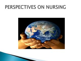 PERSPECTIVES ON NURSING