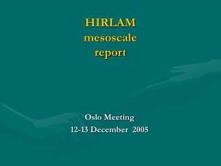 HIRLAM mesoscale report