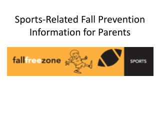 Sports-Related Fall Prevention Information for Parents