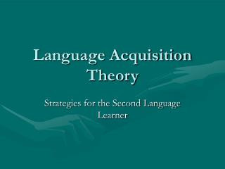 Language Acquisition Theory
