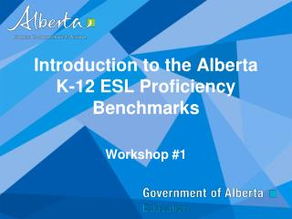 Introduction to the Alberta K-12 ESL Proficiency Benchmarks