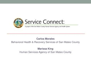 Carlos Morales Behavioral Health & Recovery Services of San Mateo County Marissa King