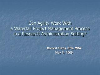 Can Agility Work With a Waterfall Project Management Process in a Research Administration Setting?
