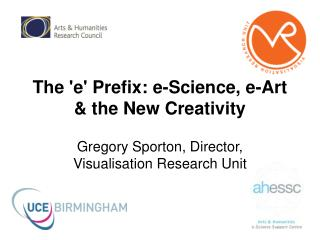 The 'e' Prefix: e-Science, e-Art & the New Creativity