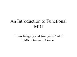 An Introduction to Functional MRI