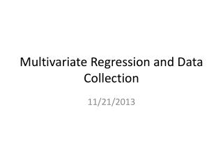 Multivariate  Regression and Data Collection