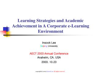 Learning Strategies and Academic Achievement in A Corporate e-Learning Environment
