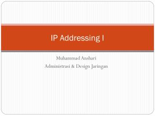 IP Addressing I