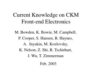Current Knowledge on CKM Front-end Electronics