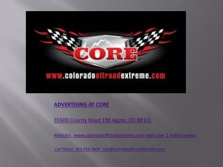 ADVERTISING AT CORE 35500 County Road 190 Agate, CO 80101
