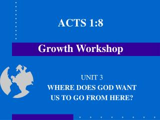 ACTS 1:8 Growth Workshop