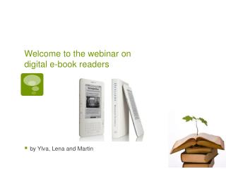 Welcome to the webinar on digital e-book readers