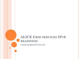 ALICE Grid services  IPv6 readiness