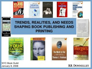 TRENDS, REALITIES, AND NEEDS SHAPING BOOK PUBLISHING AND PRINTING