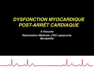 DYSFONCTION MYOCARDIQUE POST-ARRÊT CARDIAQUE