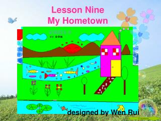 Lesson Nine My Hometown