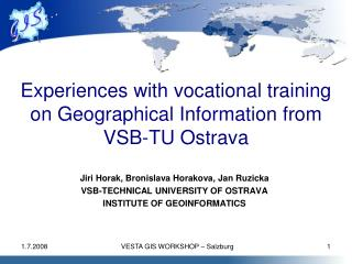 Experiences with vocational training on Geographical Information from VSB-TU Ostrava