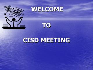 TO CISD MEETING