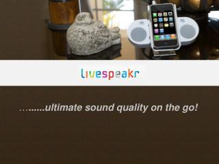 Livespeakr - Portable iPod & iPhone Speaker system
