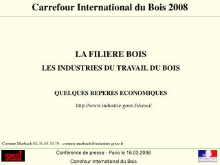 Conférence de presse - Paris le 18.03.2008 Carrefour International du Bois