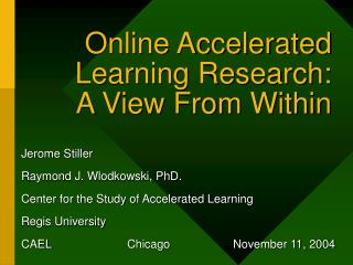 Online Accelerated Learning Research: A View From Within