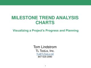 MILESTONE TREND ANALYSIS CHARTS Visualizing a Project's Progress and Planning