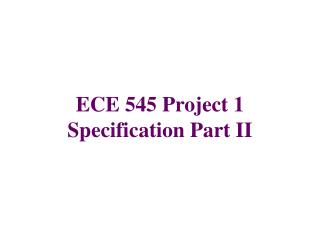 ECE 545 Project 1 Specification Part II