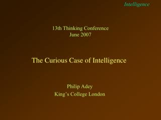 The Curious Case of Intelligence